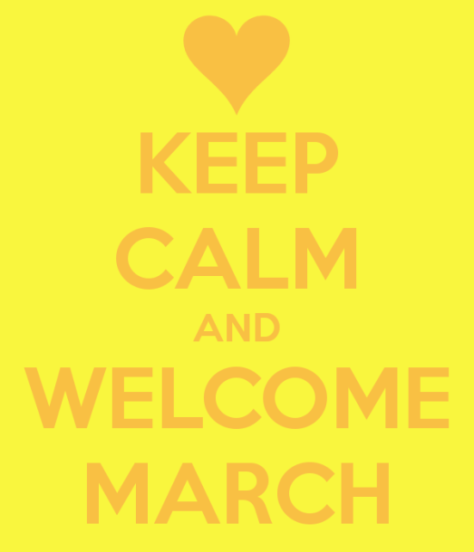 keep-calm-and-welcome-march-2